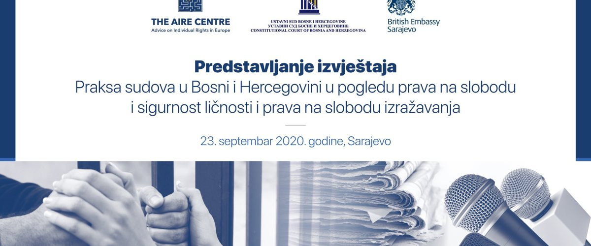 "The AIRE Centre and the Constitutional Court of Bosnia and Herzegovina launch the Report ""Case Law of Bosnia and Herzegovina Courts on the Right to Liberty and Security of Person and the Right to Freedom of Expression"""